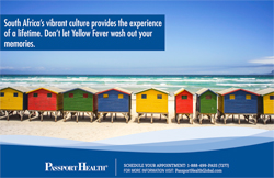South Africa's vibrant culture provides the experience of a lifetime. Don't let Yellow Fever wash out your memories.